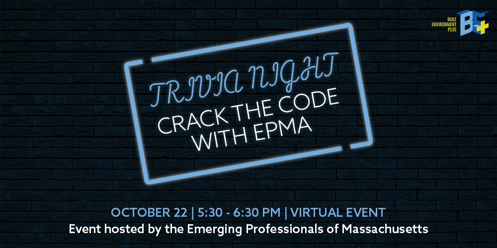 Trivia Night: Crack the Code with EPMA | October 22, 5:30 - 6:30 pm, virtual event | event hosted by the Emerging Professionals of Massachusetts